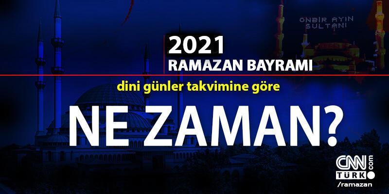 2021 Ramazan ayı ne zaman? Ramazan başlangıcı hangi gün?