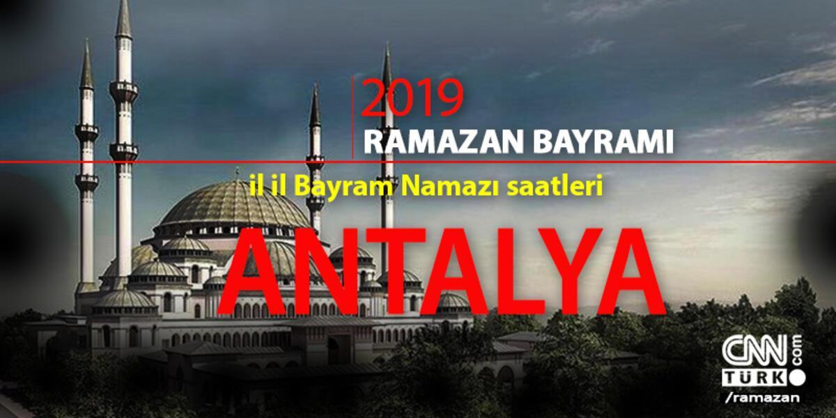 Antalya Bayram Namazi Saat Kacta 2019 Antalya Ramazan
