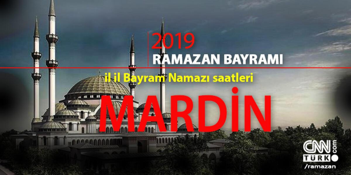 Mardin Bayram Namazi Saat Kacta 2019 Mardin Ramazan Bayram