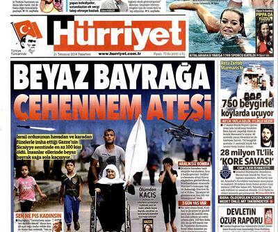 21 Temmuz gazete manşetleri