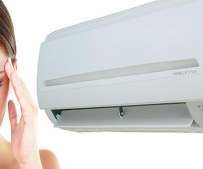 Sıcak havalar değil klima hasta ediyor
