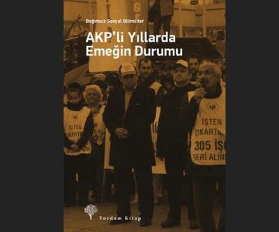 """Bağımsız Sosyal Bilimciler'in """"AKP'li Yıllarda Emeğin Durumu"""" çalışma"""