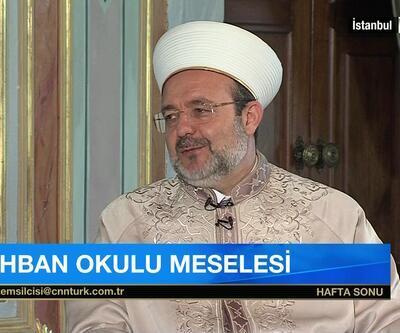 Mehmet Görmez: ''Ruhban Okulu açılmalı''