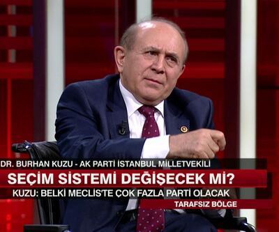 Burhan Kuzu: Parlamentoya çok sayıda parti girecek