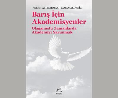 Olağanüstü zamanlarda akademiyi savunmak: Barış İçin Akademisyenler