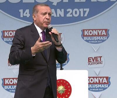 Erdoğan: Sen kimsin, önce haddini bil haddini