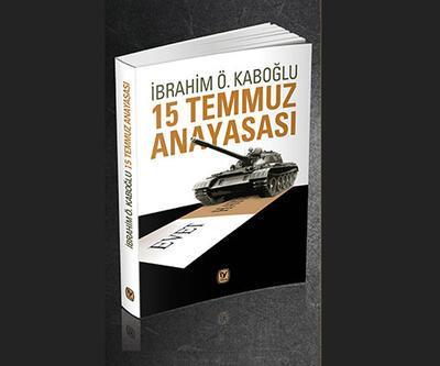 İbrahim Kaboğlu'ndan '15 Temmuz Anayasası' kitabı