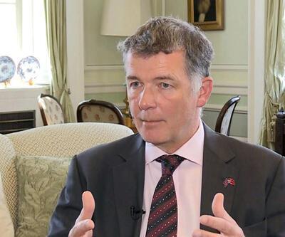 İngiliz Büyükelçi anlattı: Kabul edilemez