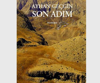 """Ayhan Geçgin'in """"Son Adım""""ı en iyi 100 roman arasında"""