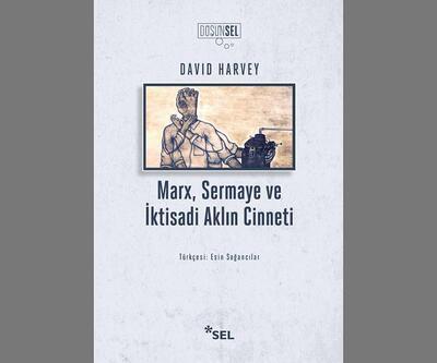 David Harvey'den 'Marx, Sermaye ve İktisadi Aklın Cinneti'