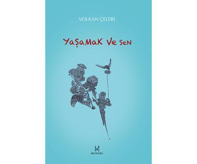 Volkan Çelebi'den bir ilk yapıt: Yaşamak ve Sen