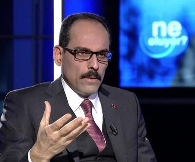 İbrahim Kalın: YPG'ye destek sürerse icazet almayız