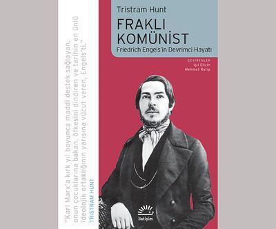 Tutku, arzu ve kaprisleriyle bir Engels biyografisi: 'Fraklı Komünist'