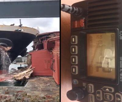 Gemi kazasının hemen öncesi telsizde: Çok sert çarpacağız