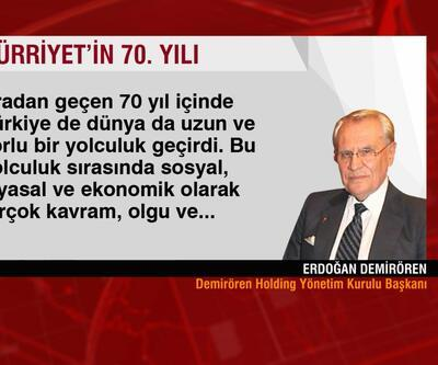 Erdoğan Demirören: Hürriyet demokrasi yolculuğunun en önemli tanığıdır...