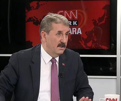 BBP Genel Başkanı Mustafa Destici'den önemli açıklamalar