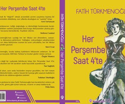 """Fatih Türkmenoğlu'nun son kitabı """"Her Perşembe Saat 4'te"""" raflarda"""