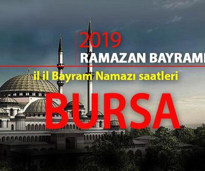 Bursa bayram namazı kaçta? Diyanet Bursa bayram namazı saati 2019