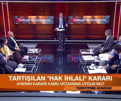 AYM'nin kararı kamu vicdanına uygun mu? Suriyeliler evlerine döner mi? Türkiye'nin Gündemi'nde konuşuldu