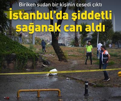 İstanbul'da sağanak can aldı