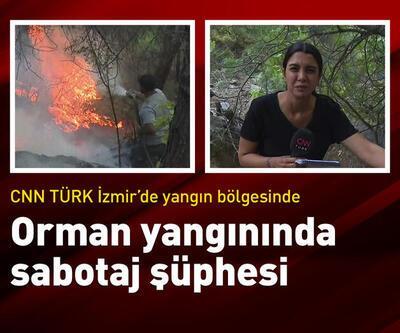 CNN TÜRK İzmir'de orman yangını yaşanan bölgede