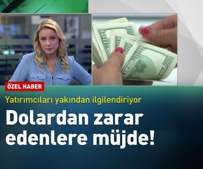 Dolardan zarar edenlere müjde!