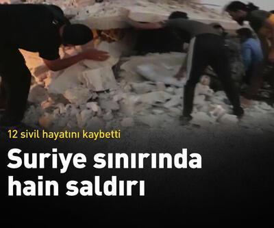Suriye sınırında hain saldırı: 12 sivil hayatını kaybetti