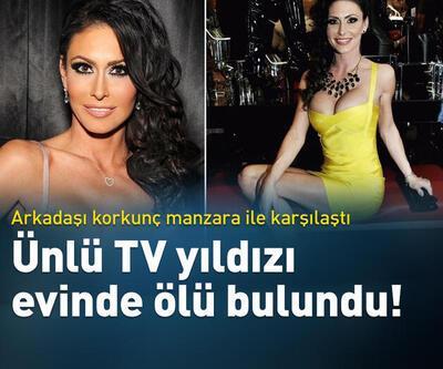 Ünlü TV yıldızı evinde ölü bulundu!