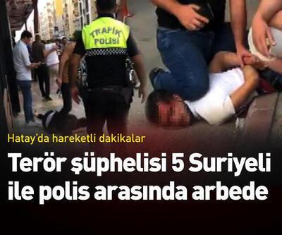 Terör şüphelisi 5 Suriyeli ile polis arasında arbede