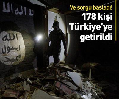178 DEAŞ'lı Türkiye'ye getirildi! Sorguları başladı!
