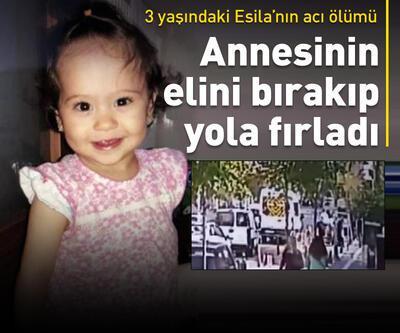 3 yaşındaki Esila'nın acı ölümü