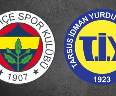 Fenerbahçe Tarsus İdman Yurdu ZTK maçı ne zaman, saat kaçta, hangi kanalda?
