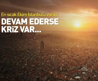 İstanbul'un en sıcak ekim ile imtihanı!
