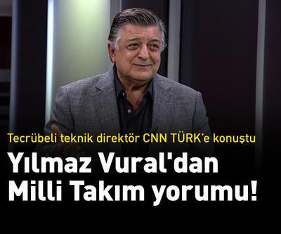 Yılmaz Vural'dan Milli Takım yorumu!