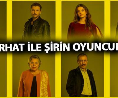 Ferhat ile Şirin dizisi oyuncuları ve karakterleri kim? Ferhat İle Şirin'in konusu ne?