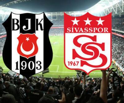 Beşiktaş Sivasspor CANLI YAYIN