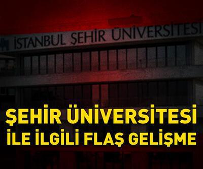 İstanbul Şehir Üniversitesi ile ilgili flaş karar!