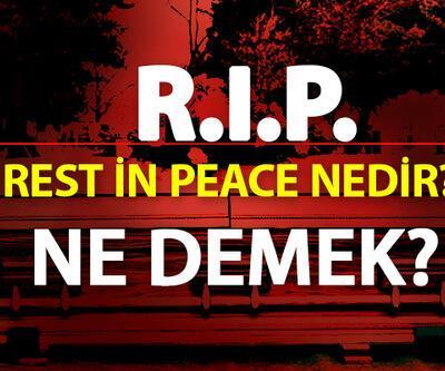 R.I.P. ne demek, RIP'ın açılımı ne? Rest in peace nedir?