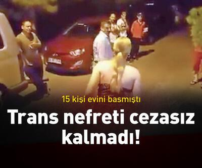Trans nefreti cezasız kalmadı!