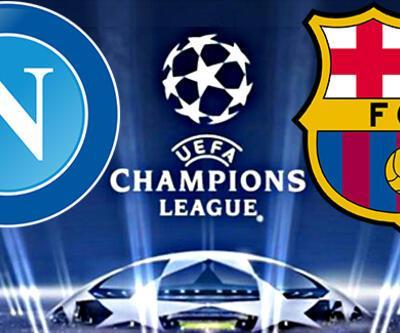Napoli Barcelona Şampiyonlar Ligi maçı saat kaçta, hangi kanalda?