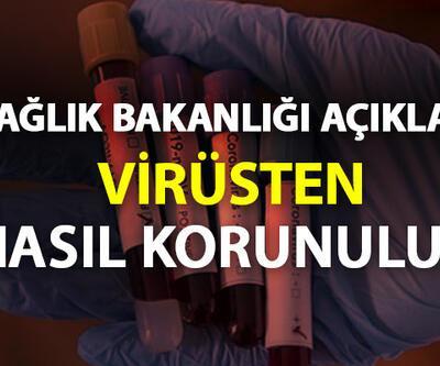 Koronavirüs'ten nasıl korunulur? Sağlık Bakanlığı açıkladı...