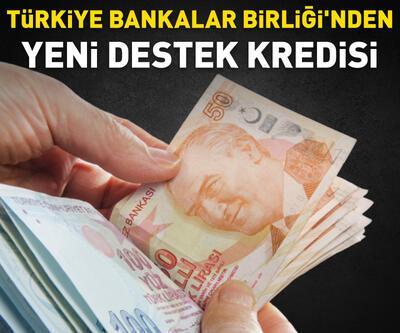 Türkiye Bankalar Birliği'nden yeni destek kredisi