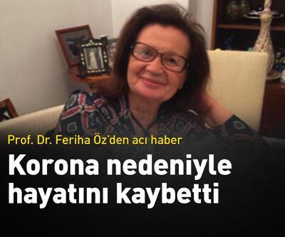 Korona nedeniyle hayatını kaybetti