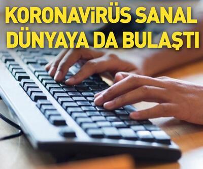 Koronavirüs sanal dünyaya da bulaştı!