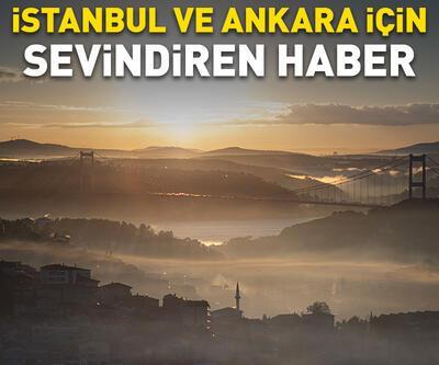 İstanbul ve Ankara için sevindiren haber
