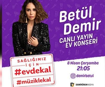 Betül Demir, sevilen şarkılarıyla #EvdeKal#MüzikleKal çağrısı yapacak
