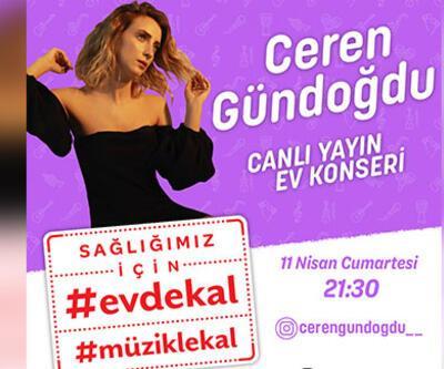 #EvdeKal#MüzikleKal Ceren Gündoğdu, yeni şarkılarıyla  canlı yayında moral olacak