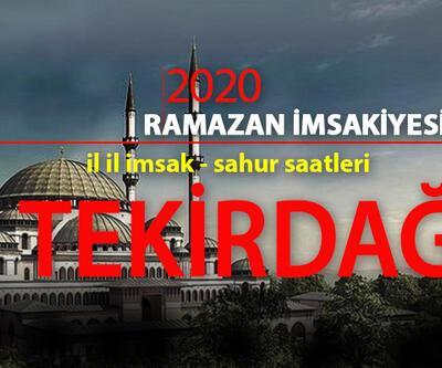 Tekirdağ İMSAKİYE 2020 Ramazan 24 Nisan Tekirdağ imsak saati sahur vakti