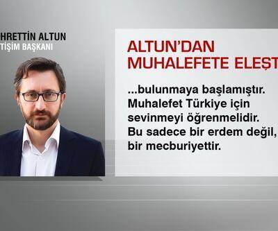 Altun: Muhalefet Türkiye için sevinmeyi öğrenmeli