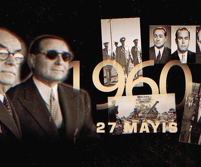Başbakan Menderes ve 2 bakanı idama götüren darbe: 27 Mayıs